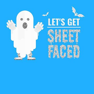 (tshirt) Lets Get Sheet Faced (sketch) by KaylinArt