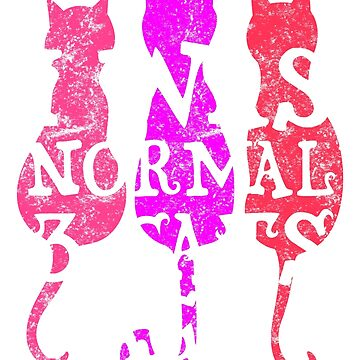 I was Normal 3 Cats Ago 6 (2) by KaylinArt
