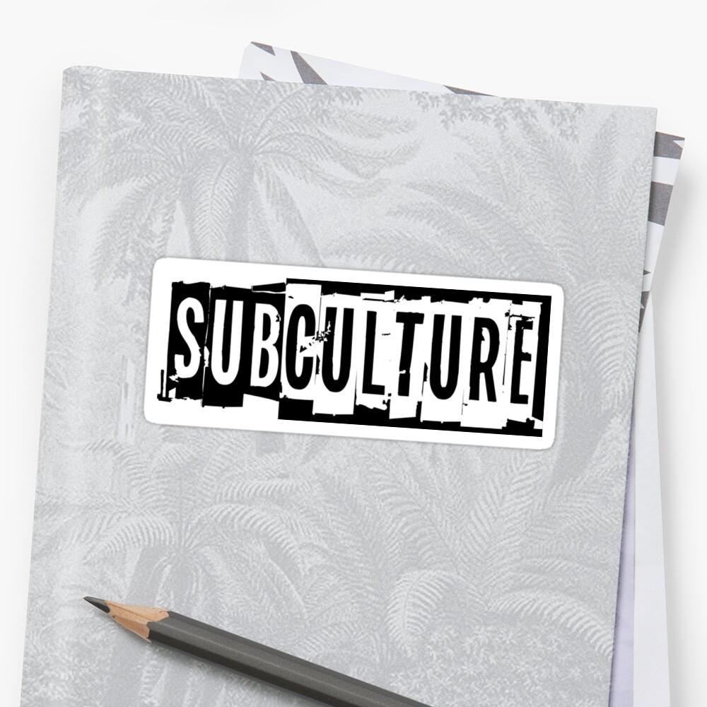 Sub Culture:  Apparel & Accessories Sticker