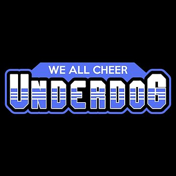we all cheer for underdog by rolito86