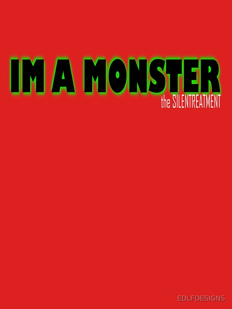 IM A MONSTER by EDLFDESIGNS