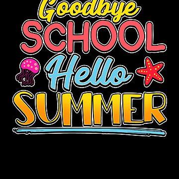 Goodbye School Hellow Summer by FairOaksDesigns