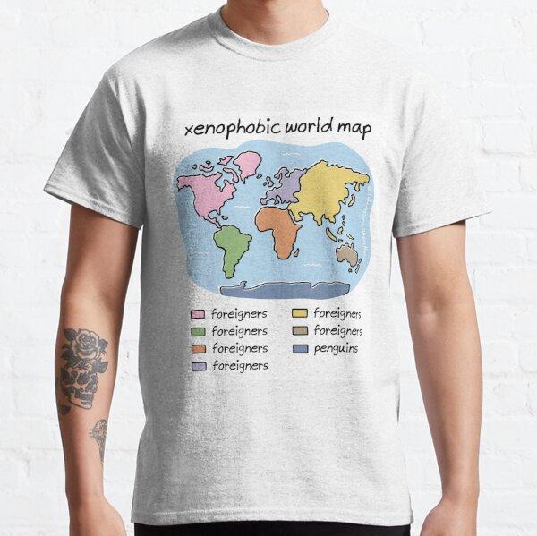xenophobic world map Classic T-Shirt