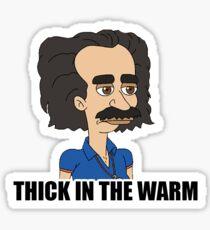 Thick In The Warm Sticker Sticker