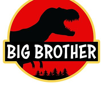 Big Brother saurus shirt funny Bro Gift t-shirt by worksaheart