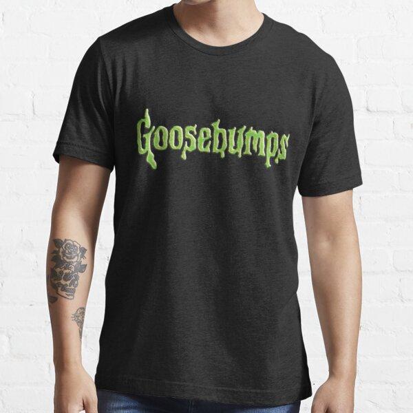Goosebumps (S) Essential T-Shirt