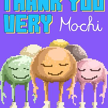 Thank You Very Mochi by flipper42