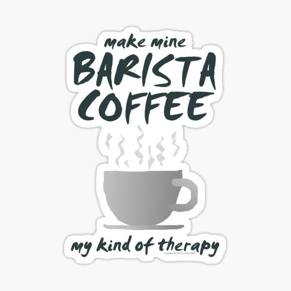 Make Mine BARISTA Coffee-01a Sticker