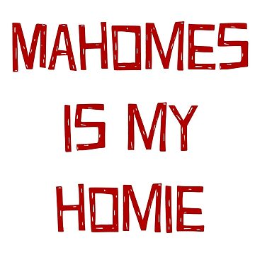 Mahomes is my Homie by nyah14
