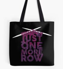 Just One More Row Funny Knitting  Tote Bag