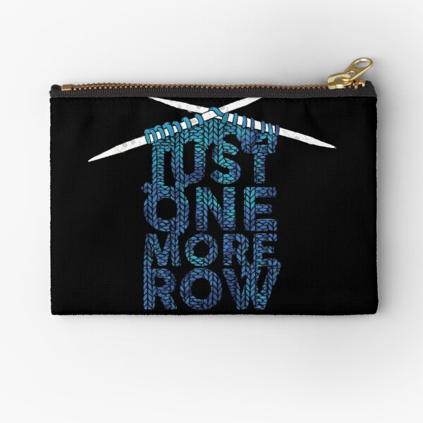 Just One More Row Funny Knitting Design Zipper Pouch