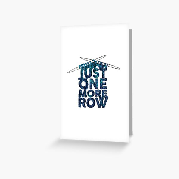 Just One More Row Funny Knitting Design Greeting Card