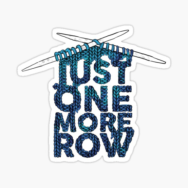 Just One More Row Funny Knitting Design Sticker