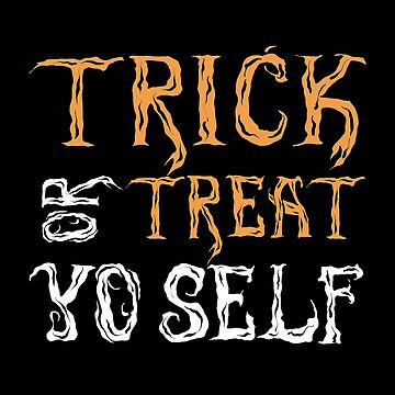 Trick Or Treat Yo Self T-Shirt Funny trick or treat yourself as a Halloween gift idea by MrTStyle