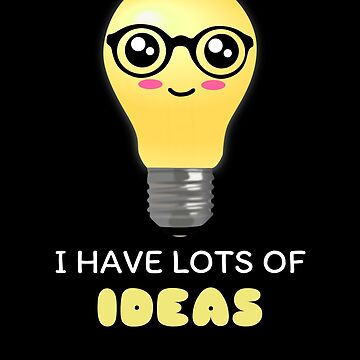 I Have Lots Of Ideas Funny Light Bulb Pun by DogBoo