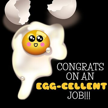 Congrats On An Egg cellent Job by DogBoo