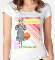 CRUSHING IT Victorian Girl Every Day Baller Basketball  Women's Fitted Scoop T-Shirt