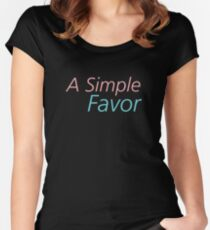 A Simple Favor Women's Fitted Scoop T-Shirt