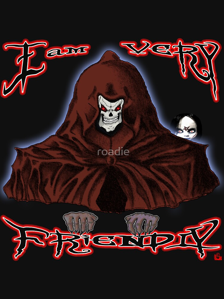 GRIM REAPER AND SIDE KICK/ I AM VERY FRIENDLY by roadie
