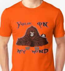 GRIM REAPER AND SIDE KICK/ YOUR ON MY MIND Unisex T-Shirt