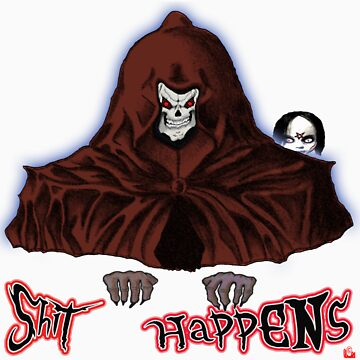 GRIM REAPER AND SIDE KICK/ SHIT HAPPENS by roadie