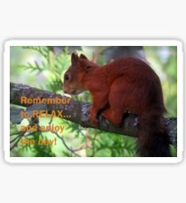 Remember To Relax And Enjoy The Day Sticker