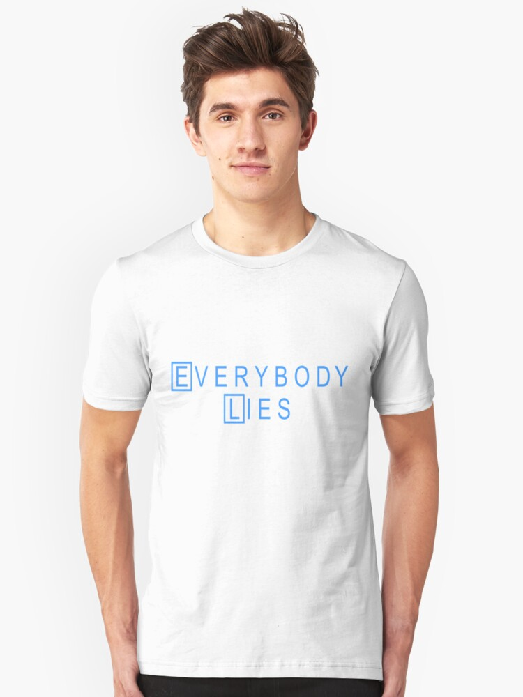 Everybody Lies House MD Unisex T-Shirt Front