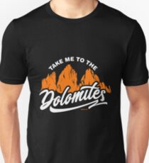 Take me to the Dolomites gift Unisex T-Shirt
