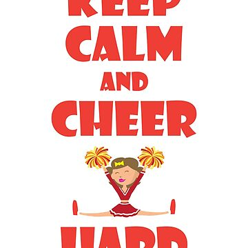 Keep Calm And Cheer Hard - Funny Cheerleader Shirt by epicshirts