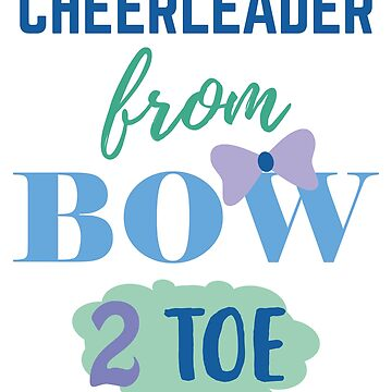 Cheerleader From Bow 2 Toe by epicshirts