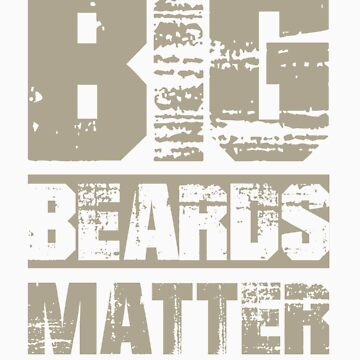 Gifts for Mens Beards Big Beards Matter Dont Shave Them by doggopupper