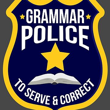 Cute Creative Grammar Police To Serve & Correct Art Gift by NBRetail