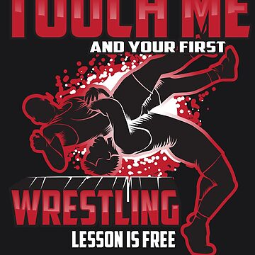 Touch Me And Your First Wrestling Lesson Is Free Gift Art by NBRetail