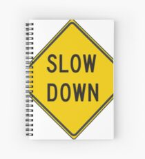 Slow Down, Traffic Sign, #SlowDown, #Slow, #Down, #TrafficSign,  #Traffic, #Sign, #danger, #safety, #road, #advice, #caveat, #symbol, #attention, #care Spiral Notebook