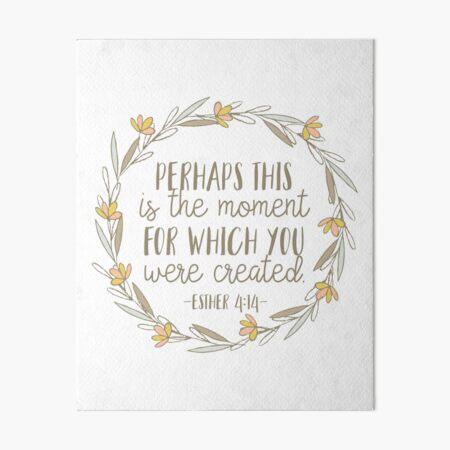 Bible Verse - Esther 4:14 Art Board Print