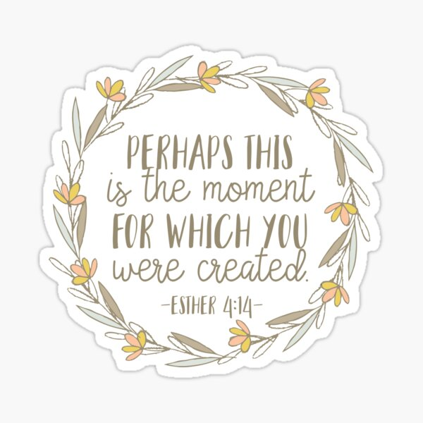 Bible Verse - Esther 4:14 Sticker