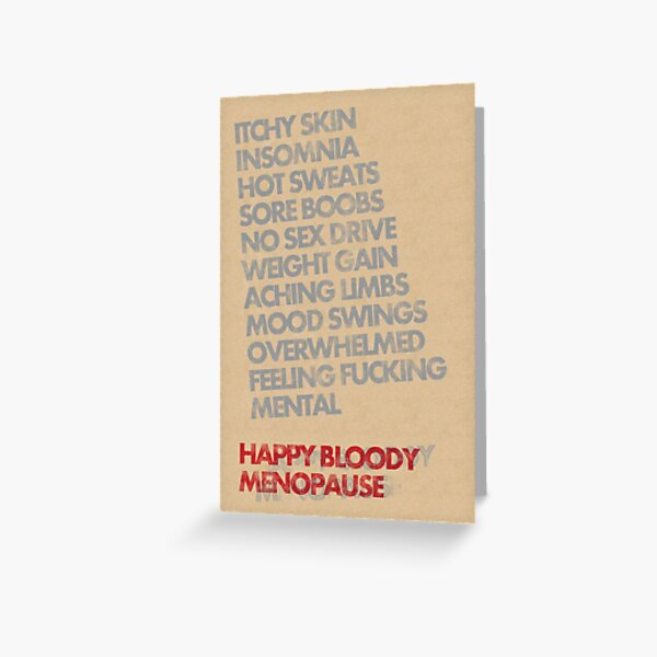 Happy Bloody Menopause Greeting Card