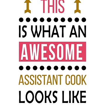 Assistant Cook Awesome Looks Birthday Christmas Funny  by smily-tees