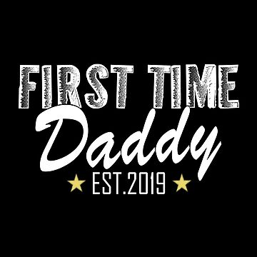 First Time Daddy EST.2019 by SmartStyle