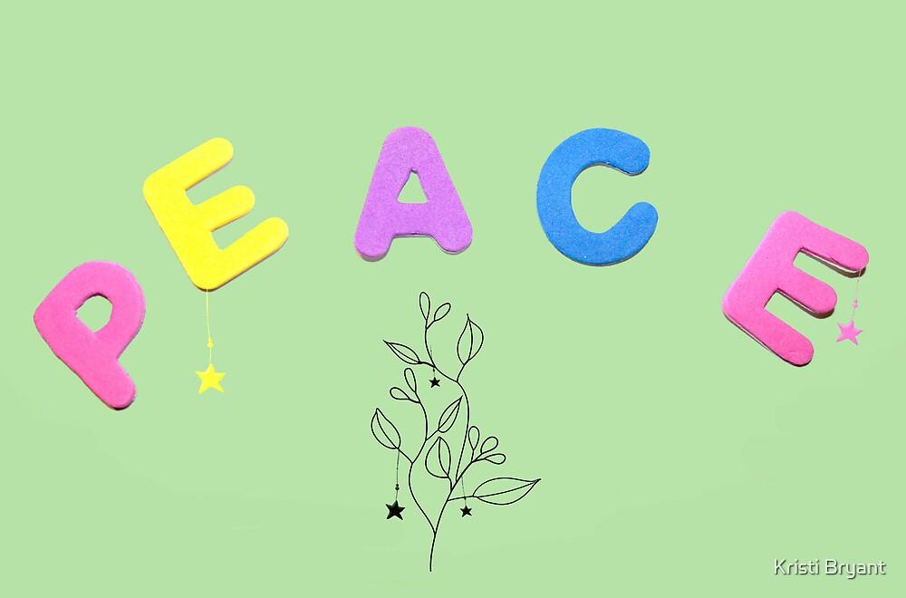 Peace  by Kristi Bryant