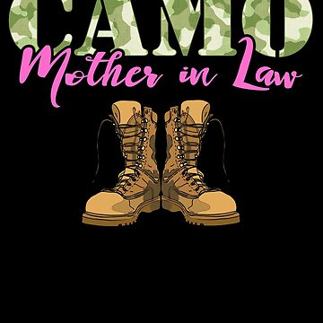 Mother In Law Military Boots Camo Hard Charger Camouflage Military Family Deployed Duty Forces support troops CONUS patriot serves country by bulletfast