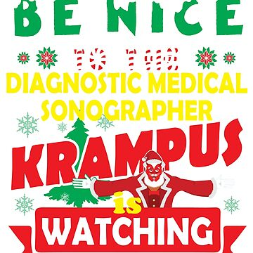Be Nice To The Diagnostic Medical Sonographer Krampus Is Watching Funny Xmas by epicshirts