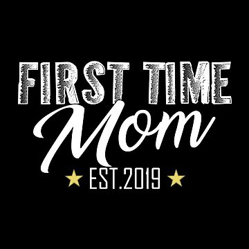 First Time Mom EST.2019 by SmartStyle