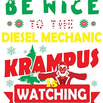 Be Nice To The Diesel Mechanic Krampus Is Watching Funny Xmas by epicshirts