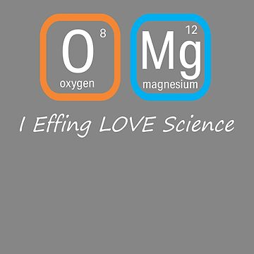 Top Fun Science Nerd OMG Love Science Periodic Table Gift Design by LGamble12345