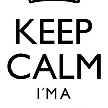 Keep Calm I'm A Nurse by Teepack