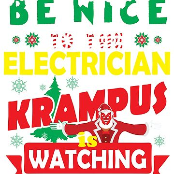 Be Nice To The Electrician Krampus Is Watching Funny Xmas by epicshirts