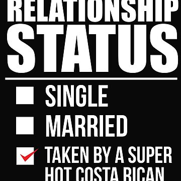 Relationship status taken by super hot Costa Rican Costa Rica Valentine's Day by losttribe