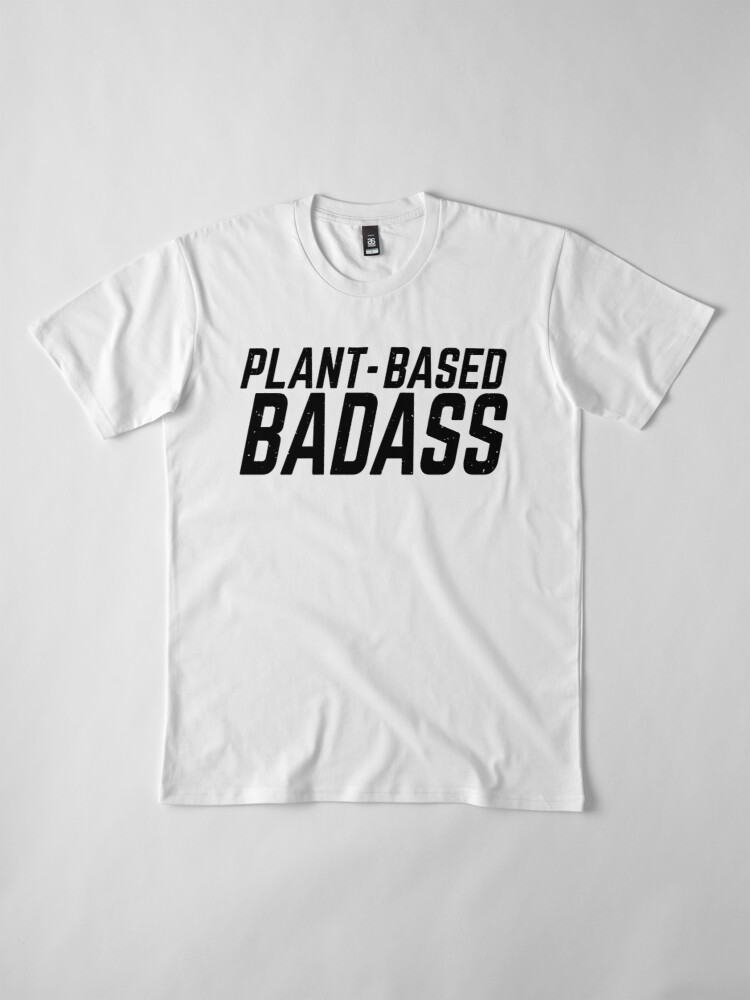 Alternate view of plant-based badass Premium T-Shirt