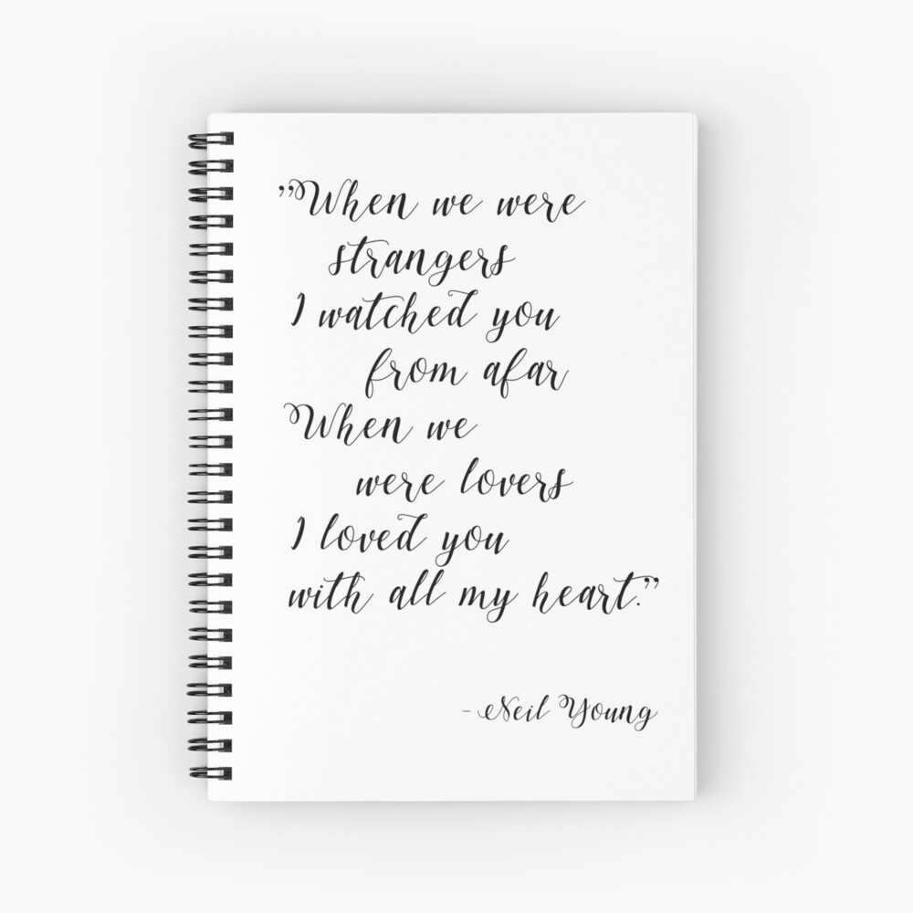 Neil Young Harvest Moon Lyric Print Spiral Notebook